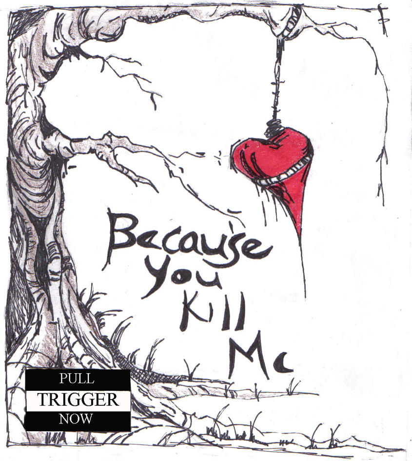 You Kill Me by kyouryokubi