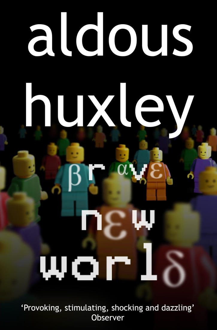 a brave new world aldous huxley Aldous huxley, born in england in 1894, is best known for his dystopian novel brave new world, a dark vision of a highly technological society of the future.