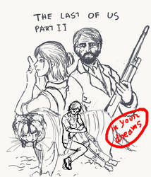 How  I imagined TLOU 2 before actually playing it by ClaFanN1