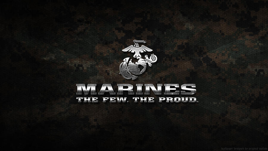 The Few The Proud The Marines  by OriginalOutlawUsmc Wallpaper Hd The Few The Proud