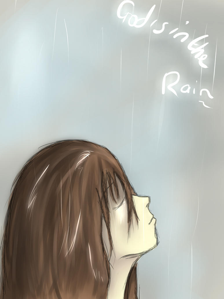 God Is In The Rain by GothicPrincess0134