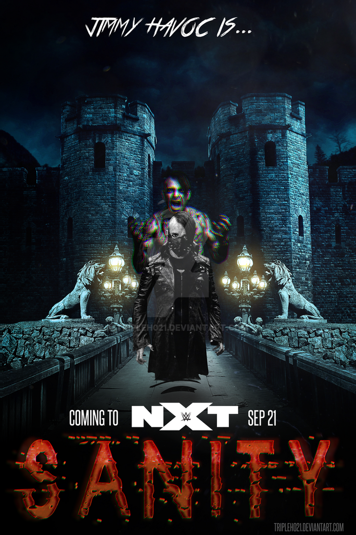 NXT Sanity Is Jimmy Havoc Poster By Tripleh021
