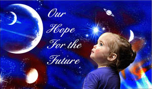Our Hope For The Future