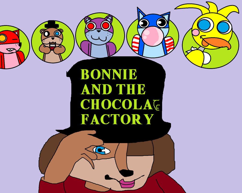 Bonnie And The Chocolate Factory by LoganRock305
