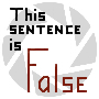 This sentence is false by xDeidaraxart