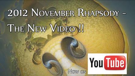 2012 November Rhapsody - The New Video !!