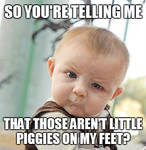 Skeptical Baby - Little Piggies