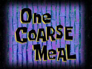 One Coarse Meal by XaldinWolfgang
