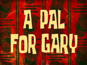 A Pal for Gary by XaldinWolfgang
