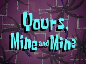 Yours, Mine and Mine by XaldinWolfgang