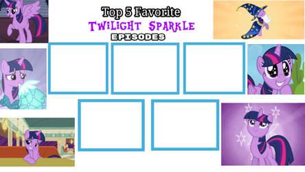 Top 5 Favorite Twilight Sparkle Episode Blank by XaldinWolfgang