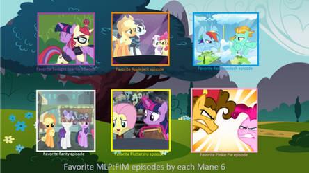 Favorite MLP FIM Episodes by each Mane 6 by XaldinWolfgang