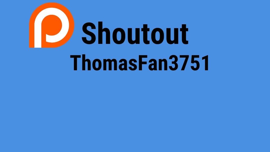 Patreon Shoutout to ThomasFan3751 by XaldinWolfgang