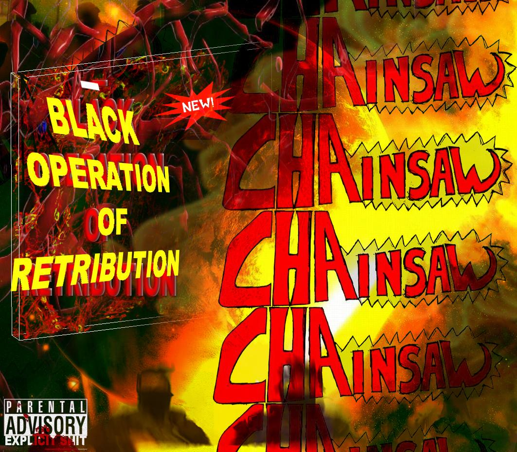 Chainsaw - Black Operation of Retribution Black_Operation_Of_Retribution_by_amoralphat40oz