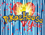 I Pikachoose You