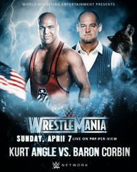 Kurt Angle vs. Baron Corbin - WrestleMania Poster by RakaGFX