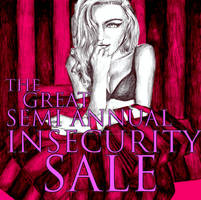 The Great Semi Annual Insecurity Sale