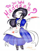 Alice Madness Returns .:Believe in Madness:. by Pzliu
