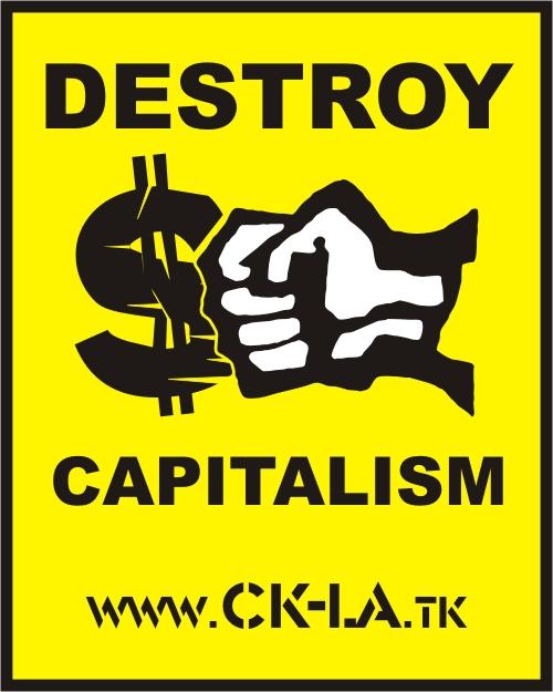 Destroy capitalism by 13VAK