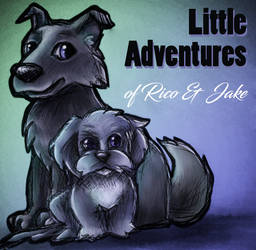 Little Adventures of Rico and Jake by TheEnchantedFeather