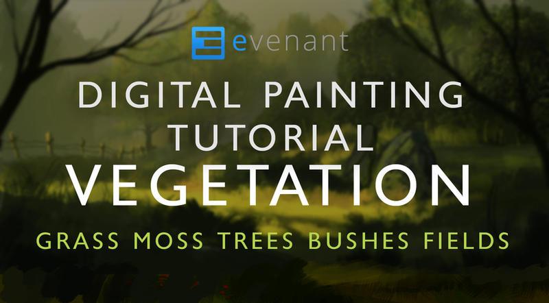 Digital Painting Tutorial: Painting Vegetation by SoldatNordsken
