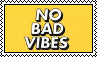 no bad vibes stamp by sunguss