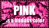 Pink is badass stamp