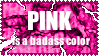 Pink is badass stamp by MiiSan
