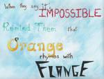 Orange Rhymes with Flange