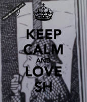 Keep calm and love SH by RussianRatigan