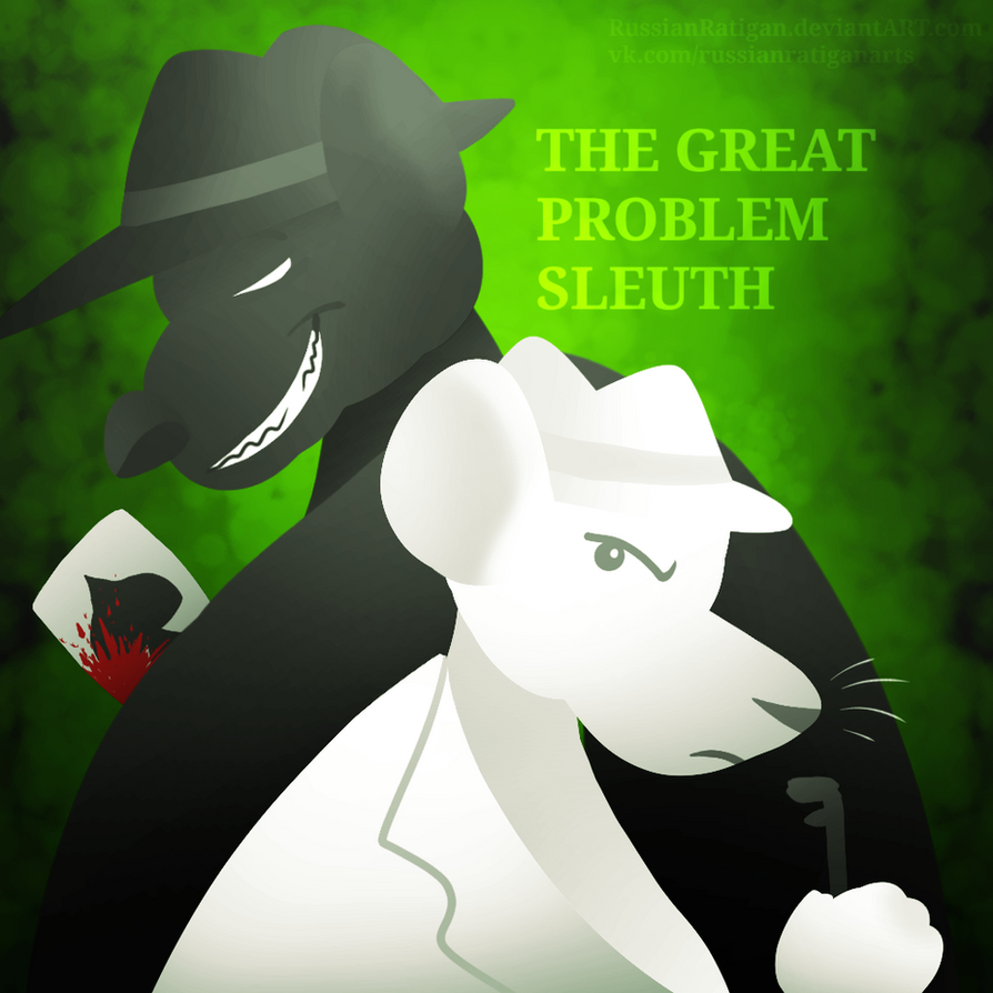 The Great Problem Sleuth by RussianRatigan
