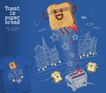 Toast is super bread