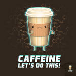 Caffeine, Let's do this! - tee