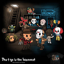 Don't Go In The Basement - tee