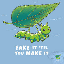 Fake It 'Til You Make It - tee by InfinityWave