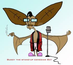 Buddy the standup comedian Bat