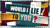 Would I Lie To You stamp by 5-3-10-4