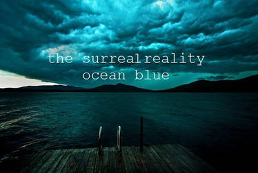 .: Ocean Blue by The Surreal Reality :. by OwlCityFan231