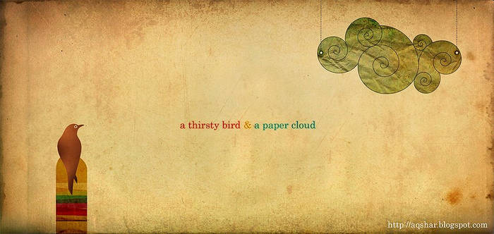thirsty bird and paper cloud