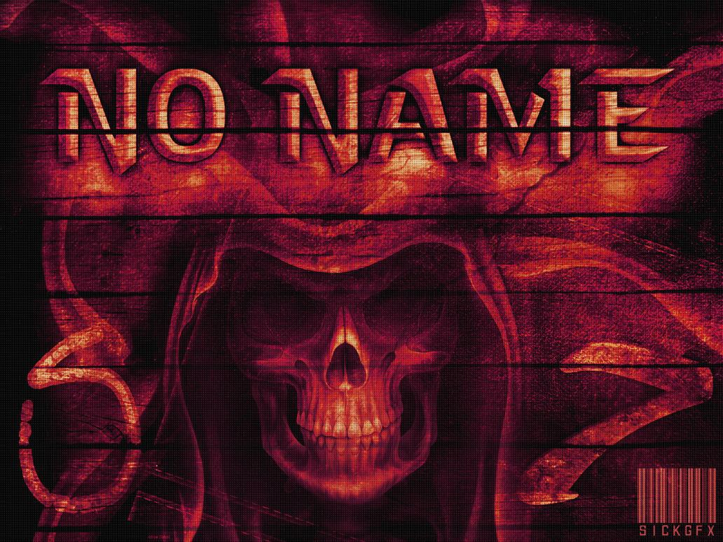 No Name Wallpape   D Name Wallpaper