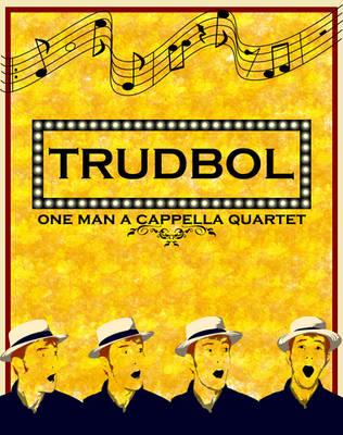 TRUDBOL : One Man A Capella Quartet Poster by RetSamys