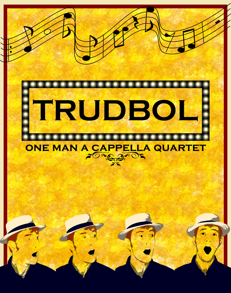 TRUDBOL : One Man A Capella Quartet Poster by RetSamys