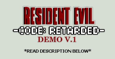 Resident Evil: CR - Demo V1 by PracticalAl
