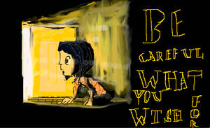 Coraline be careful what you wish for by royalshame