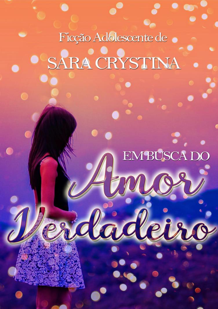 Em Busca Do Amor Verdadeiro  (wattpad) by liviapaixao