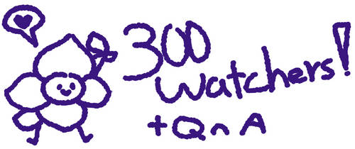 300 WATCHERS SPECIAL QnA