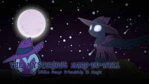 The Mysterious Mare-Do-Well (wallpaper)