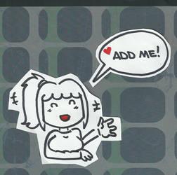 Add me! by AllyStrixia1989