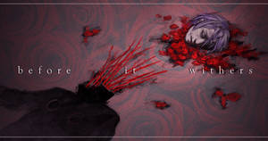 Kanae: Before It Withers by Cher-Ro