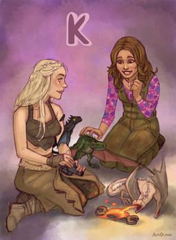 K for Kaylee and Khaleesi